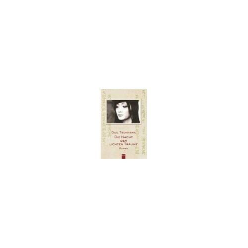 Gail Tsukiyama - Nacht der lichten Träume - Preis vom 10.05.2021 04:48:42 h