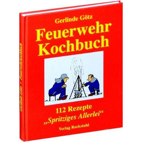 Gerlinde Götz - Feuerwehrkochbuch: 112 Rezepte. Spritziges Allerlei - Preis vom 18.04.2021 04:52:10 h