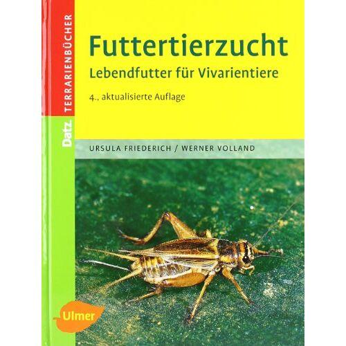 Ursula Friederich - Futtertierzucht: Lebendfutter für Vivarientiere - Preis vom 20.10.2020 04:55:35 h