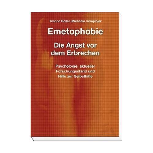 Yvonne Höller - Emetophobie – Die Angst vor dem Erbrechen: Psychologie, aktueller Forschungsstand und Hilfe zur Selbsthilfe - Preis vom 28.10.2020 05:53:24 h