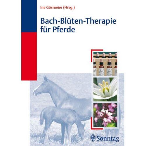 Ina Gösmeier - Bach-Blüten-Therapie für Pferde - Preis vom 25.02.2021 06:08:03 h