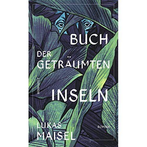 Lukas Maisel - Buch der geträumten Inseln - Preis vom 06.05.2021 04:54:26 h