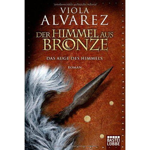 Viola Alvarez - Der Himmel aus Bronze: Das Auge des Himmels - Preis vom 12.05.2021 04:50:50 h