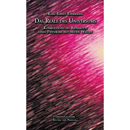 Karl-Ernst Eiermann - Das Reale des Universums - Preis vom 11.05.2021 04:49:30 h