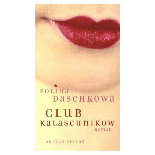 Polina Daschkowa - Club Kalaschnikow - Preis vom 15.04.2021 04:51:42 h