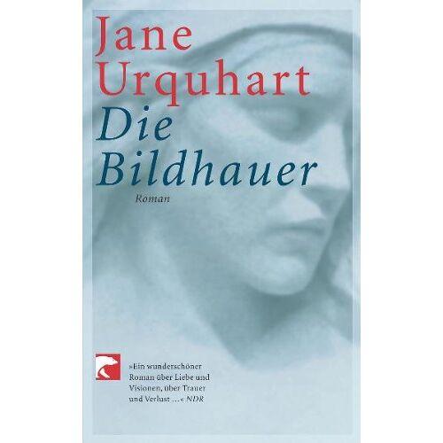 Jane Urquhart - Die Bildhauer: Roman - Preis vom 28.05.2020 05:05:42 h