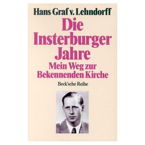Lehndorff, Hans Graf von - Die Insterburger Jahre. Mein Weg zur Bekennenden Kirche - Preis vom 18.04.2021 04:52:10 h