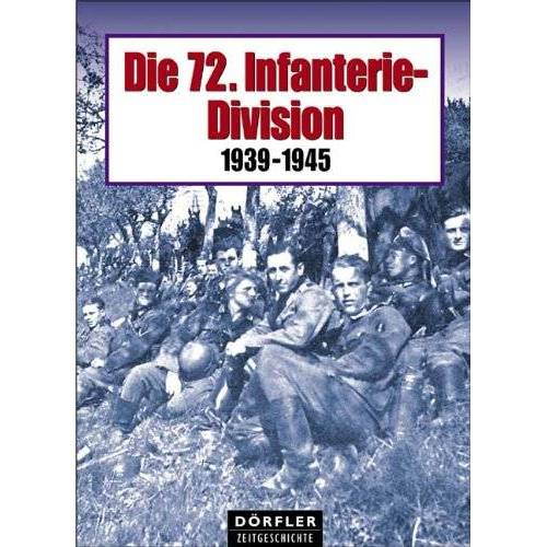 Hans May - Die 72. Infanterie-Division. 1939 - 1945 - Preis vom 13.05.2021 04:51:36 h