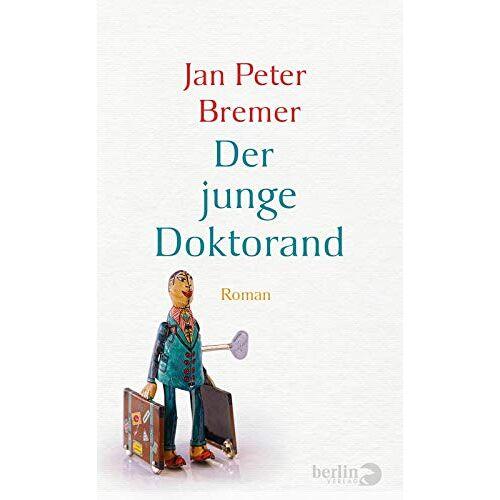 Bremer, Jan Peter - Der junge Doktorand: Roman - Preis vom 08.05.2021 04:52:27 h