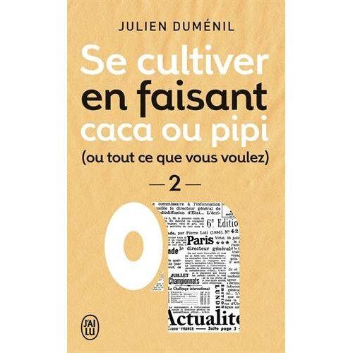 Julien Duménil - Se cultiver en faisant caca ou pipi (ou ce que vous voulez) : Tome 2 - Preis vom 06.09.2020 04:54:28 h