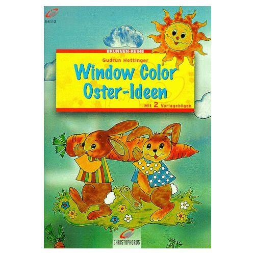 Gudrun Hettinger - Brunnen-Reihe, Window Color Oster-Ideen - Preis vom 18.04.2021 04:52:10 h