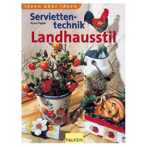 Anne Pieper - Serviettentechnik im Landhausstil - Preis vom 24.10.2020 04:52:40 h