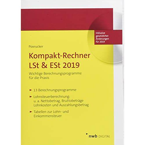 Harald Poxrucker - Kompakt-Rechner LSt & ESt 2019: Wichtige Berechnungsprogramme für die Praxis - Preis vom 21.10.2020 04:49:09 h