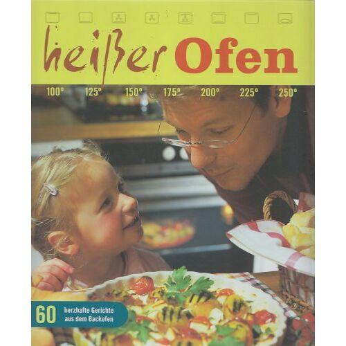 Ilona Hartwig - Heißer Ofen: 60 herzhafte Gerichte aus dem Backofen - Preis vom 03.03.2021 05:50:10 h