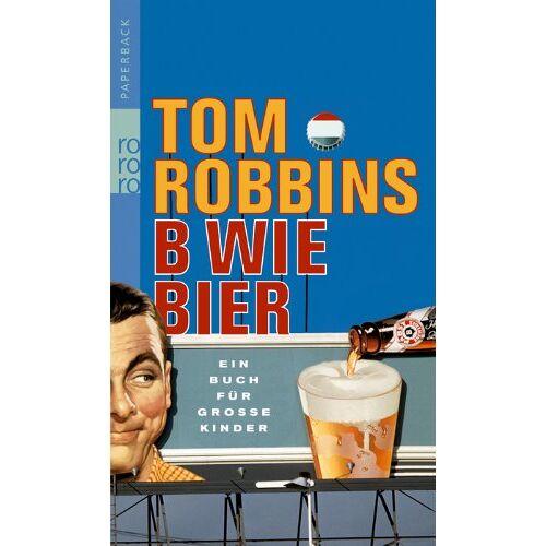 Tom Robbins - B wie Bier: Ein Buch für große Kinder - Preis vom 12.04.2021 04:50:28 h