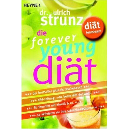 Ulrich Strunz - Die forever young-Diät: So aktivieren Sie Ihre Schlankheitshormone - 10-Tage-Fatburning-Aktiv-Programm - Fit ohne Fett mit Eiweiß & Co. - Preis vom 27.10.2020 05:58:10 h