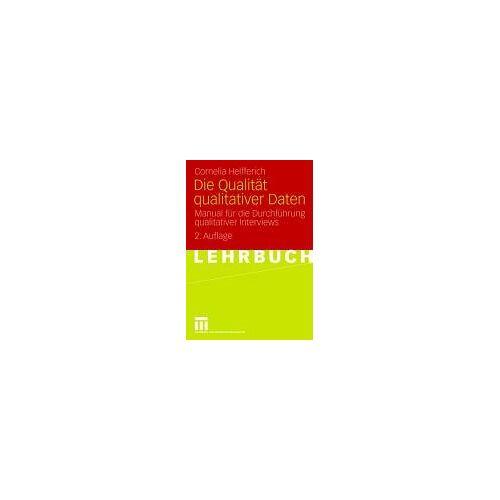 Cornelia Helfferich - Die Qualität qualitativer Daten: Manual für die Durchführung qualitativer Interviews - Preis vom 21.10.2020 04:49:09 h