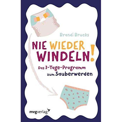 Brandi Brucks - Nie wieder Windeln!: Das 3-Tage-Programm zum Sauberwerden - Preis vom 11.04.2021 04:47:53 h