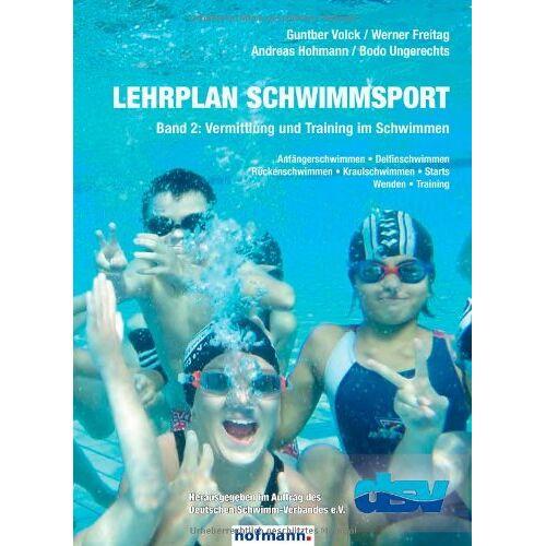 Gunther Volck - Lehrplan Schwimmsport 02: Vermittlung und Training im Schwimmen - Preis vom 15.05.2021 04:43:31 h
