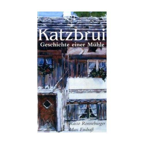 Rasso Ronneburger - Katzbrui: Geschichte einer Mühle - Preis vom 10.05.2021 04:48:42 h