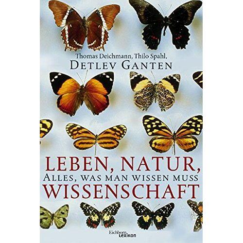 Thomas Deichmann - Leben, Natur, Wissenschaft: Alles, was man wissen muß - Preis vom 11.05.2021 04:49:30 h