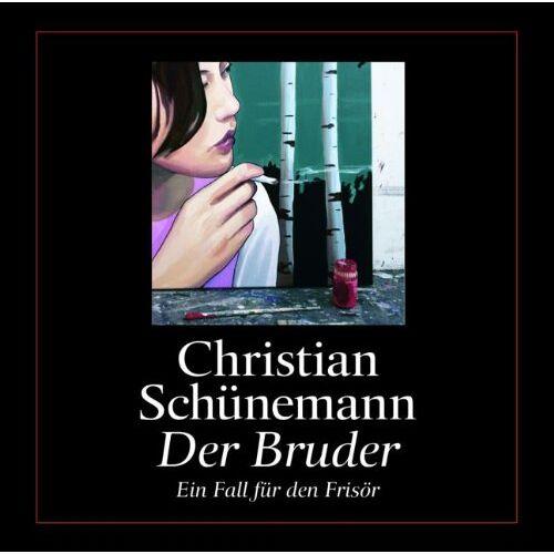 Christian Schünemann - Der Bruder: Ein Fall für den Frisör - Preis vom 17.04.2021 04:51:59 h