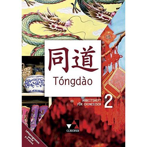 Heike Kraemer - Tóngdào / Unterrichtswerk für Chinesisch: Tóngdào / Tóngdào AH 2: Unterrichtswerk für Chinesisch / Zu den Lektionen 11-20 - Preis vom 18.04.2021 04:52:10 h