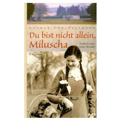 Seltmann, Lothar von - Du bist nicht allein, Miluscha - Preis vom 06.05.2021 04:54:26 h