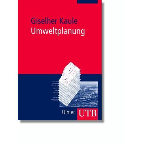Giselher Kaule - Umweltplanung (Uni-Taschenbücher M) - Preis vom 05.09.2020 04:49:05 h