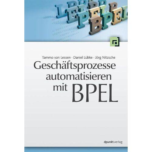 Tammo van Lessen - Geschäftsprozesse automatisieren mit BPEL - Preis vom 27.02.2021 06:04:24 h