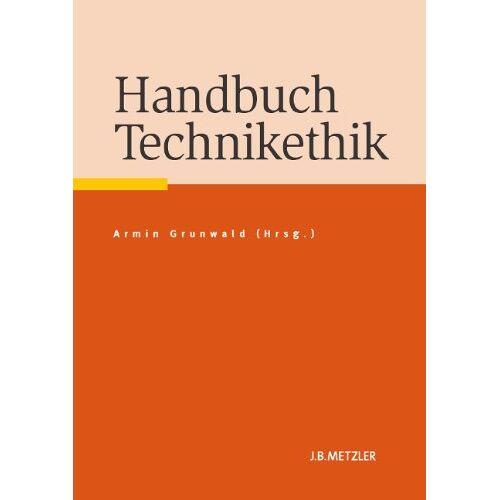 Armin Grunwald - Handbuch Technikethik - Preis vom 26.03.2020 05:53:05 h