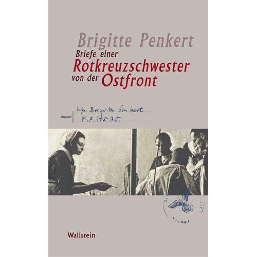 Brigitte Penkert - Briefe einer Rotkreuzschwester von der Ostfront - Preis vom 10.05.2021 04:48:42 h