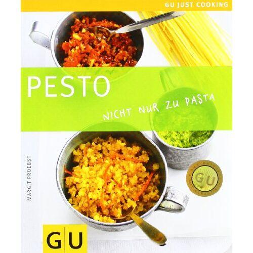 Margit Proebst - Pesto: Nicht nur zu Pasta: Just cooking (GU Just Cooking) - Preis vom 03.05.2021 04:57:00 h