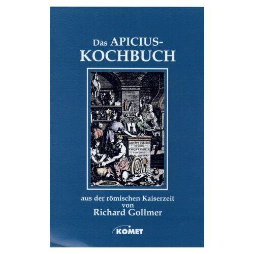 - Das Apicius Kochbuch. Aus der römischen Kaiserzeit - Preis vom 05.09.2020 04:49:05 h