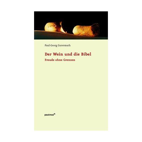 Paul-Georg Gutermuth - Der Wein und die Bibel - Preis vom 15.04.2021 04:51:42 h