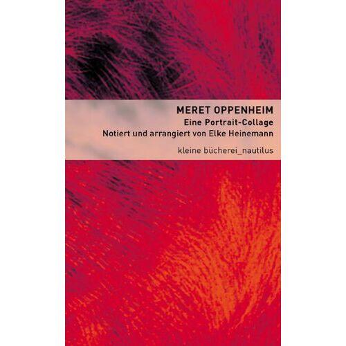 Meret Oppenheim - Meret Oppenheim. Eine Portrait-Collage - Preis vom 13.05.2021 04:51:36 h