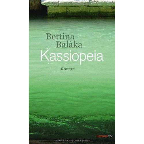 Bettina Balàka - Kassiopeia - Preis vom 04.10.2020 04:46:22 h