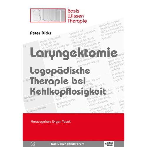 Peter Dicks - Laryngektomie: Logopädische Therapie bei Kehlkopflosigkeit. Basiswissen Therapie - Preis vom 08.05.2021 04:52:27 h