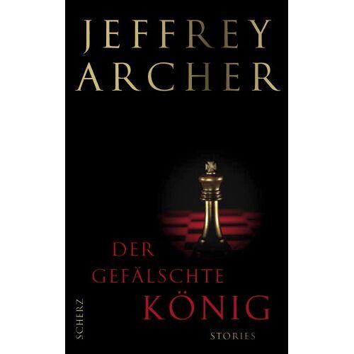Jeffrey Archer - Der gefälschte König: Stories - Preis vom 16.04.2021 04:54:32 h
