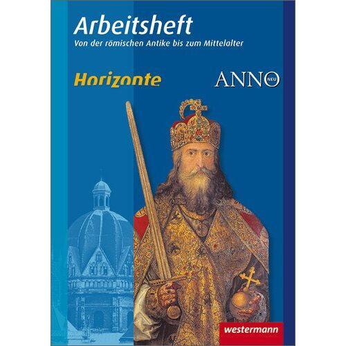 - Horizonte / ANNO - Arbeitshefte: Arbeitsheft 2: Römische Antike bis Mittelalter - Preis vom 13.05.2021 04:51:36 h