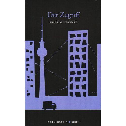André M. Hennicke - Der Zugriff - Preis vom 16.04.2021 04:54:32 h