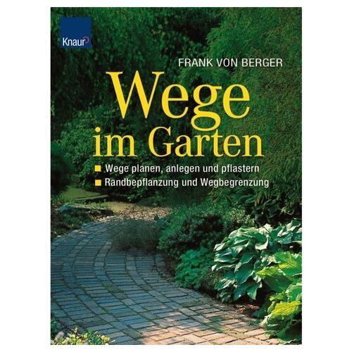 Berger, Frank von - Wege im Garten: Wege planen, anlegen und pflastern - Randbepflanzung und Wegbegrenzung - Preis vom 20.10.2020 04:55:35 h