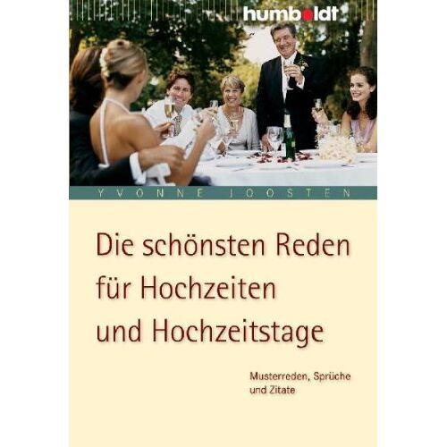 Yvonne Joosten - Die schönsten Reden für Hochzeiten und Hochzeitstage: Musterreden, Sprüche und Zitate - Preis vom 07.12.2019 05:54:53 h