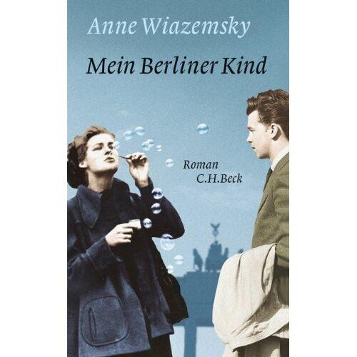 Anne Wiazemsky - Mein Berliner Kind: Roman - Preis vom 09.05.2021 04:52:39 h