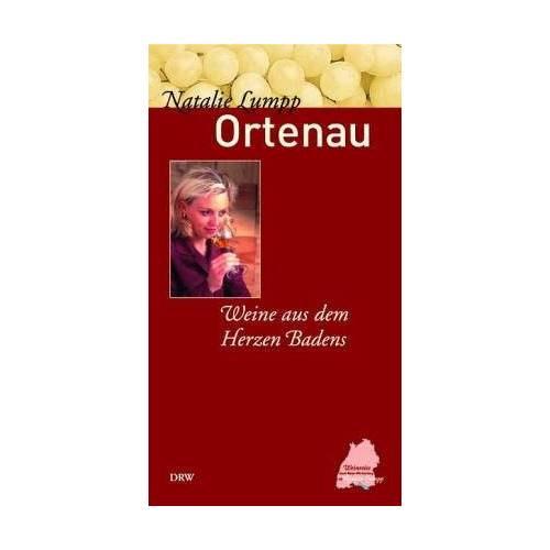 Natalie Lumpp - Weinland Baden Württemberg. Ortenau. Weine aus dem Herzen Badens - Preis vom 05.09.2020 04:49:05 h
