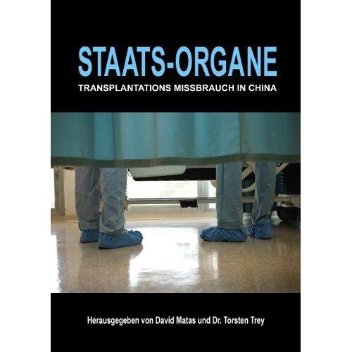 David Matas - Staats-Organe: Transplantationsmissbrauch in China - Preis vom 05.05.2021 04:54:13 h