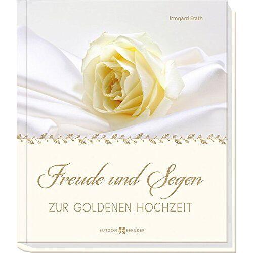 Irmgard Erath - Freude und Segen zur Goldenen Hochzeit - Preis vom 11.11.2019 06:01:23 h