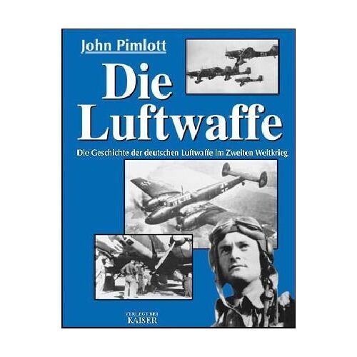 John Pimlott - Die Luftwaffe. Die Geschichte der deutschen Luftwaffe im Zweiten Weltkrieg - Preis vom 10.05.2021 04:48:42 h