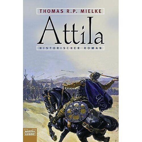 Mielke, Thomas R. P. - Attila. König der Hunnen. - Preis vom 22.04.2021 04:50:21 h