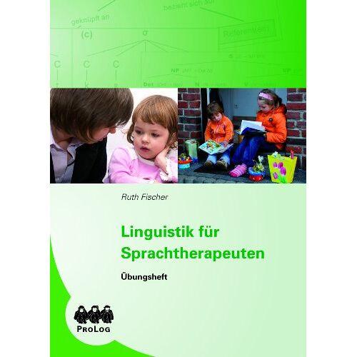 Ruth Fischer - Linguistik für Sprachtherapeuten - Übungsheft - Preis vom 08.05.2021 04:52:27 h